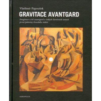 Gravitace avantgard - Vladimír Papoušek