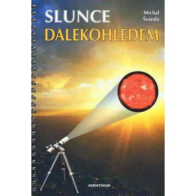 Slunce dalekohledem Švanda Michal
