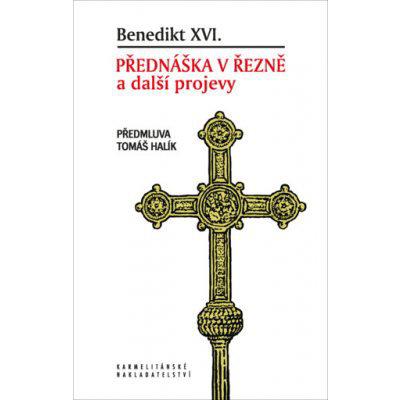 Benedikt XVI. Přednáška v Řezně a další projevy