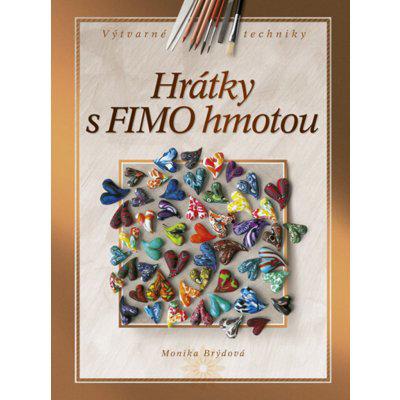 Hrátky s FIMO hmotou - Brýdová Monika