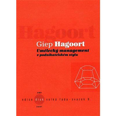 Umělecký management v podnikatelském stylu - Giep Hagoort