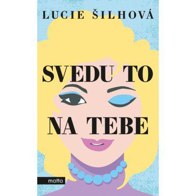 Svedu to na tebe - Lucie Šilhová