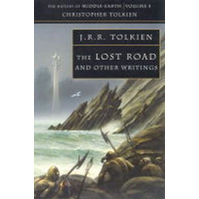 HISTORY OF MIDDLE-EARTH, V. 5: LOST ROAD - TOLKIEN, J. R. R.