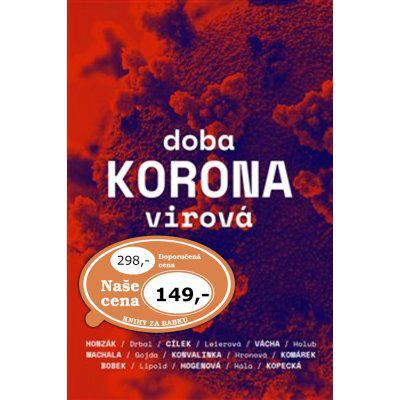 Doba koronavirová - Cílek, Václav,Honzák, Radkin,Komárek, Stanislav,Vácha, Marek Orko,kol., Brožovaná