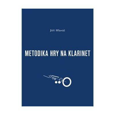 Metodika hry na klarinet - Jiří Hlaváč