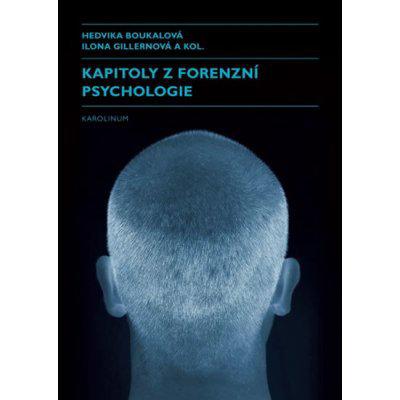 Kapitoly z forenzní psychologie - Hedvika Boukalová