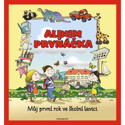 Album prvňáčka Můj první rok ve školní lavici Josef Pospíchal