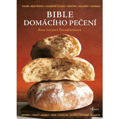 Bible domácího pečení - Rose Levy Beranbaum