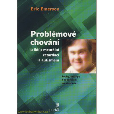 Problémové chování u lidí s mentální retardací a autismem, Popisy, postupy a doporučení jak zasáhnout
