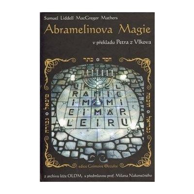 Abramelinova magie - MacGregor Samuel Liddell Mathers