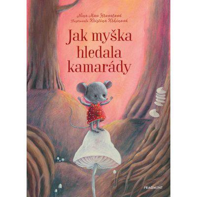 Jak myška hledala kamarády - Nina Mav Hrovatová, Pevná vazba vázaná